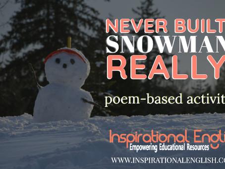 Never built a snowman?