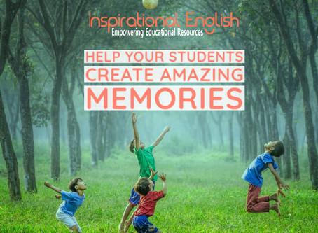 Help Your Students Create AMAZING Memories