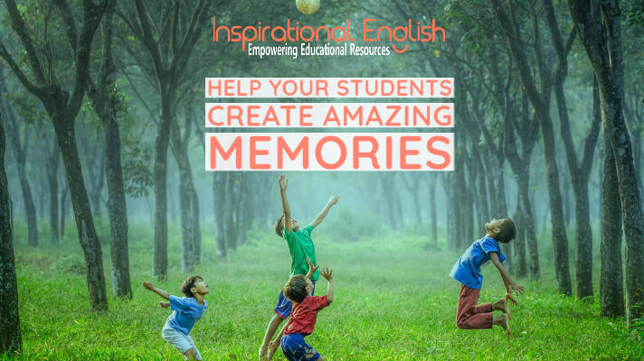Help Your Students Create AMAZING Memories