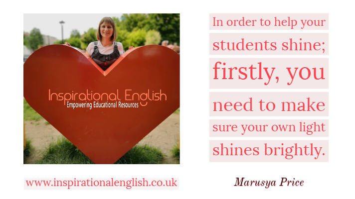 In order to help your students shine; firstly, you need to make sure your own light shines brightly.