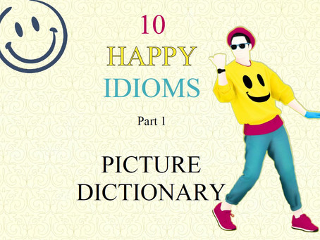 "Free e-Picture Dictionary- ""Happy"" Idioms- Part 1"