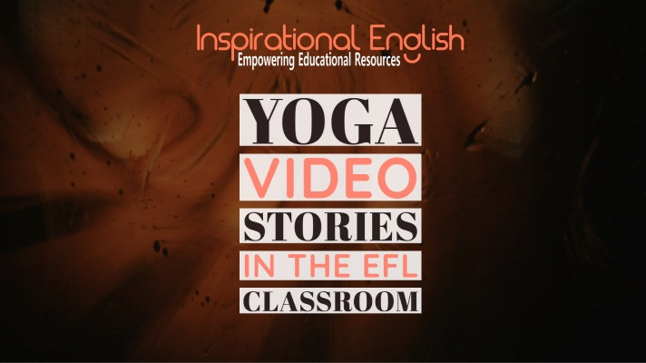 Yoga Video Stories in the EFL classroom