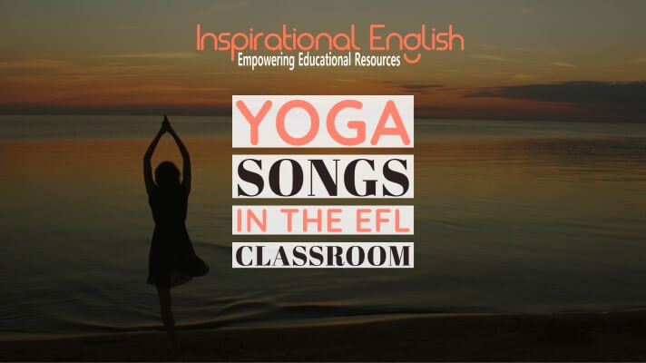 How to use yoga songs in the EFL classrooms