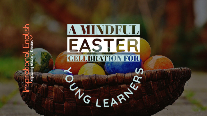 A Mindful Easter celebration for Young Learners