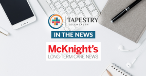 Tapestry Telehealth In the News, McKnight's Long-Term Care News