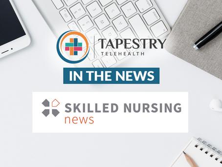 Skilled Nursing News: After-Hours Telemedicine Coverage Saved Skilled Nursing Facility $1.5M