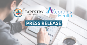 Press Release, Tapestry Telehealth partners with Accordius Health