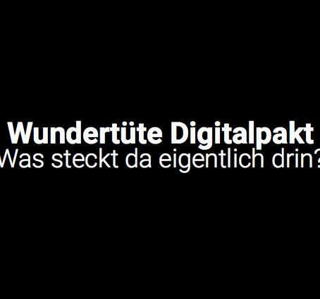 Wundertüte Digitalpakt Schule