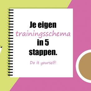 Je eigen trainingsschema in 5 stappen