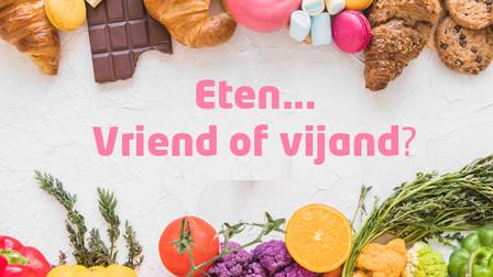 Eten… vriend of vijand?