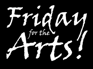 Friday for the arts.png