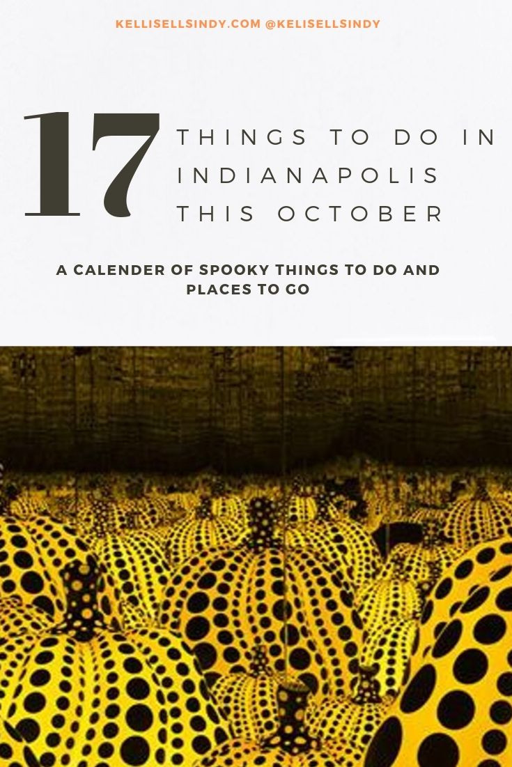 17 Things to do in Indianapolis this October from Kelli Sells Indy