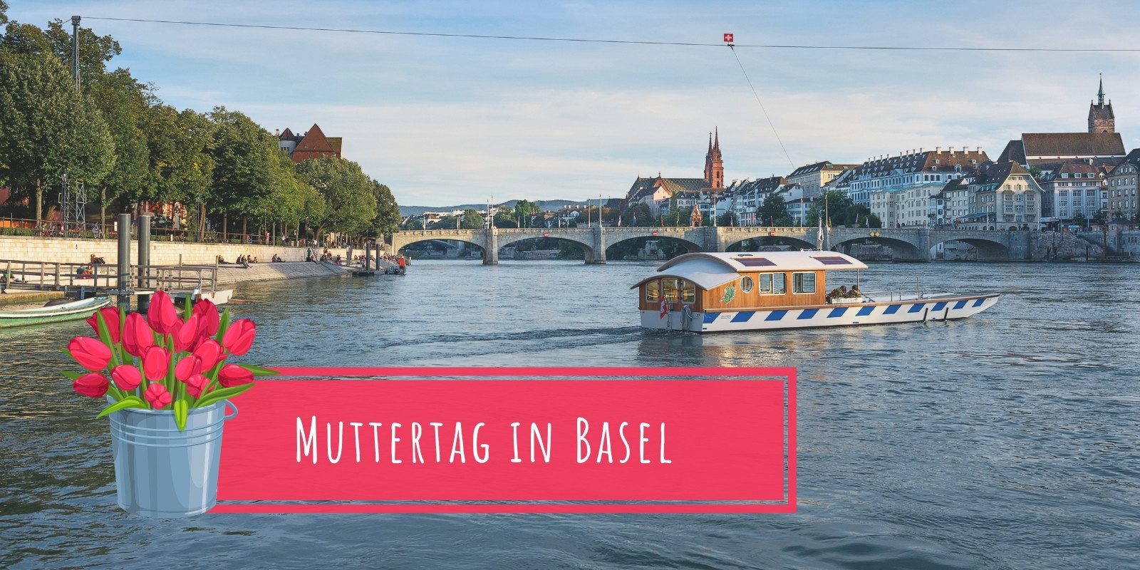 MUTTERTAG IN BASEL 08.-09.05.2021