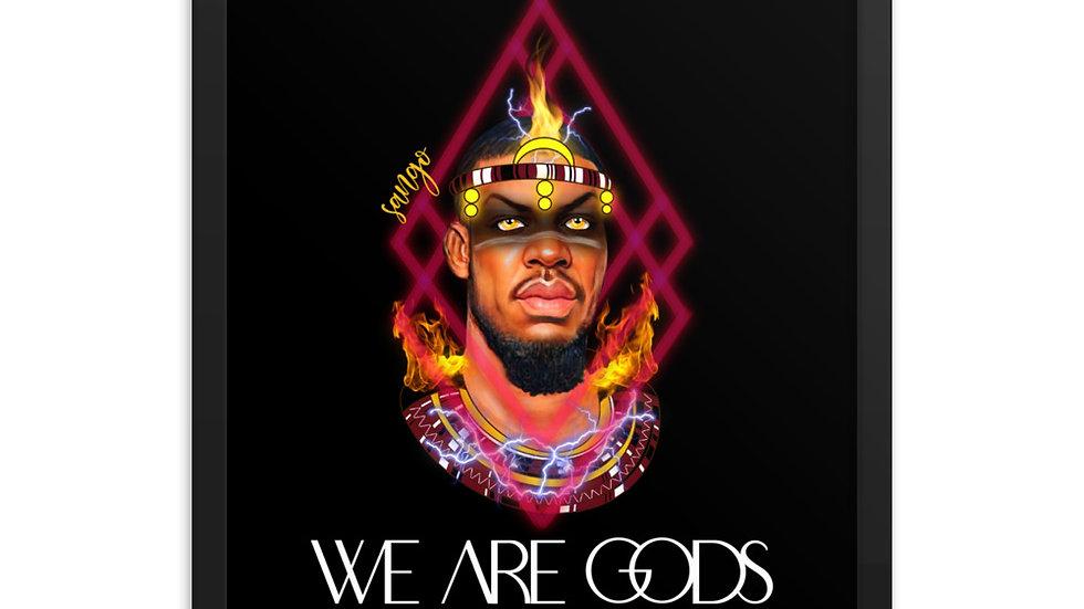 WE ARE GODS: SHANGO Framed poster