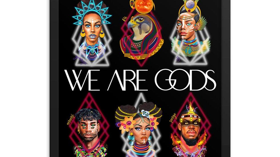 WE ARE GODS Framed poster