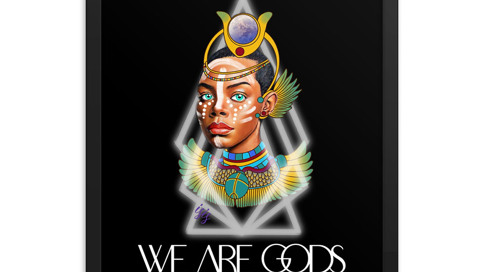 WE ARE GODS: ISIS Framed poster
