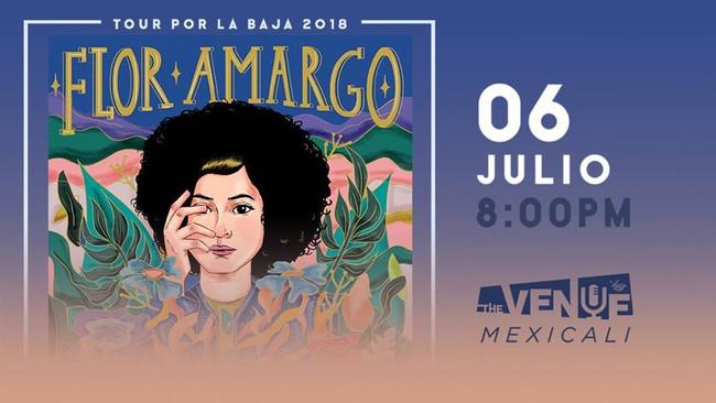 """""""Flor Amargo en Mexicali"""""""