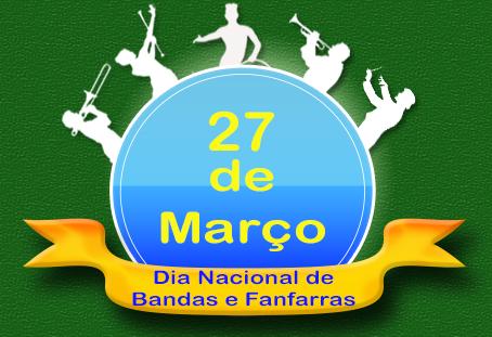 27 de Março | Dia Nacional de Bandas e Fanfarras