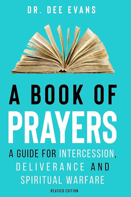 A Book of Prayers: A Guide for Intercession, Deliverance and Spiritual Warfare
