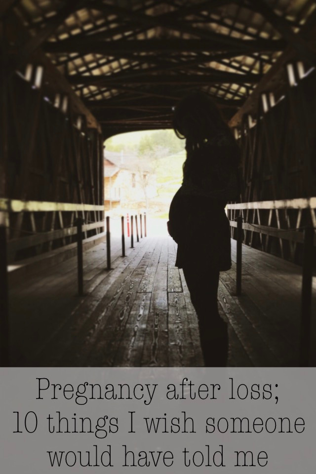 10 things I wish I knew about pregnancy after loss