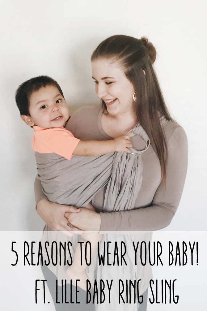 5 Reasons to Wear Your Baby- ft. LILLEbaby
