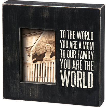 Box Frame - To The World You Are A Mom