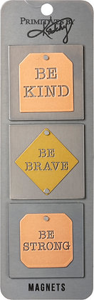 Magnet Set - Be Kind Be Brave Be Strong