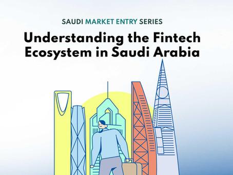 Understanding the Fintech Ecosystem in Saudi Arabia