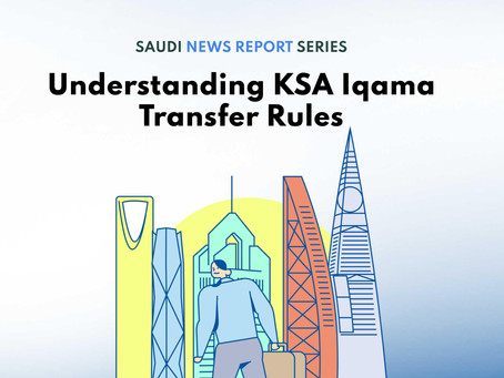 Understanding KSA Iqama Transfer Rules