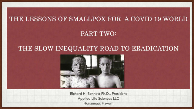 Lessons of Smallpox for a COVID 19 World.  Part Two