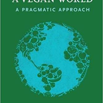 How to Create a VEGAN WORLD - a pragmatic approach by Tobias Leenaert