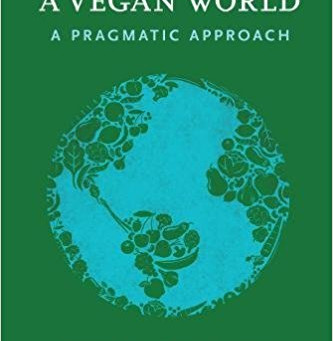 How to Create a VEGAN WORLD - a pragmatic approach by Tobias Leenaert