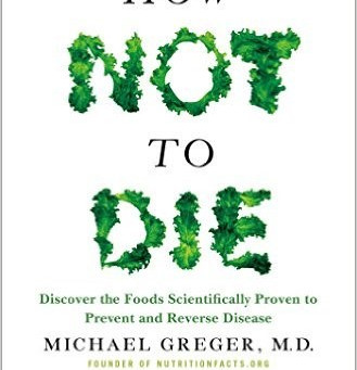 'How Not to Die' by Michael Greger MD - a review