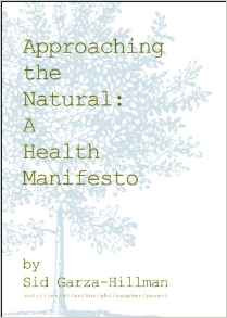 'Approaching the Natural : A Health Manifesto' by Sid Garza-Hillman