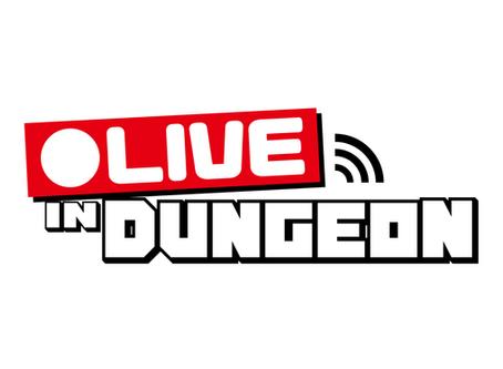 【開発情報】異世界配信RPG『●LIVE IN DUNGEON』制作中!