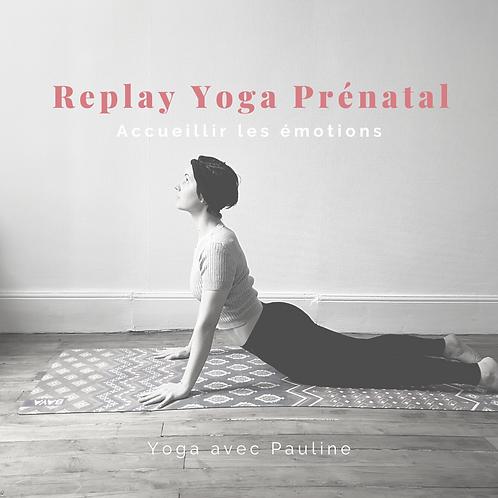 Replay Yoga Prénatal - Accueillir les émotions