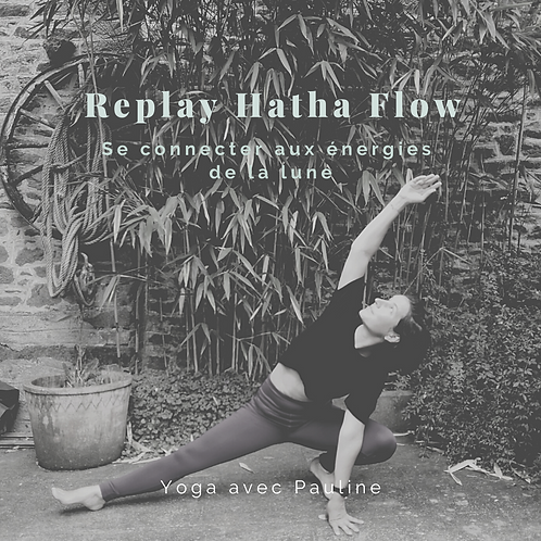 Replay Hatha Flow - Se connecter aux énergies de la lune