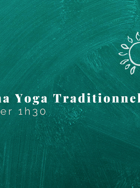 [ AGENDA ] Atelier 1h30 de Hatha Yoga Traditionnel