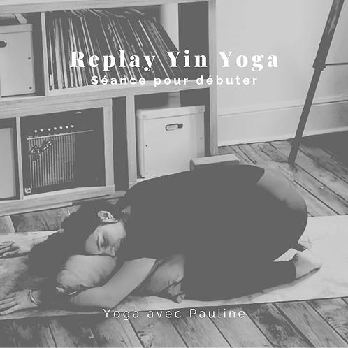 Replay Yin Yoga - Séance pour débuter