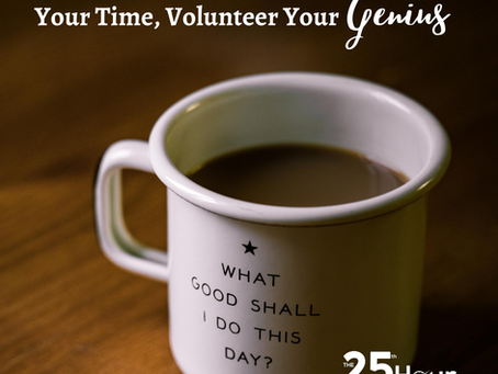 Get in the Zone: Don't Just Volunteer Your Time, Volunteer Your Genius