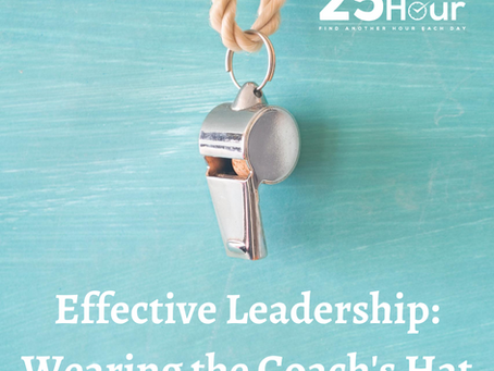 Effective Leadership: Wearing the Coach's Hat