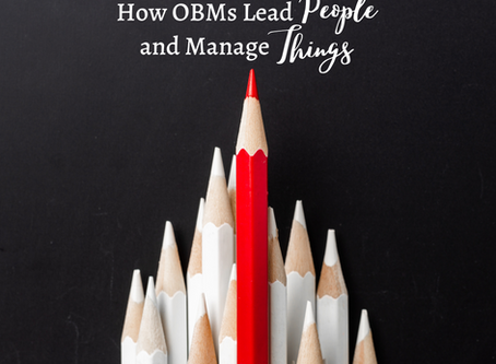 Breaking it Down: How OBMs Lead People and Manage Things