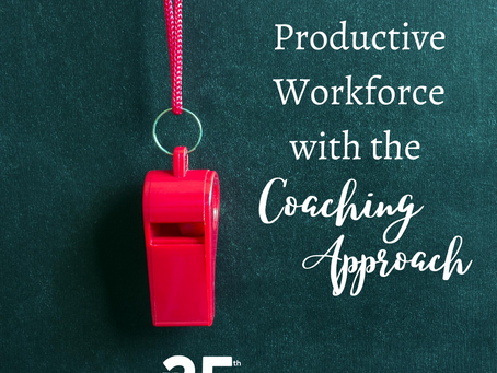 Create a Productive Workforce with the Coaching Approach