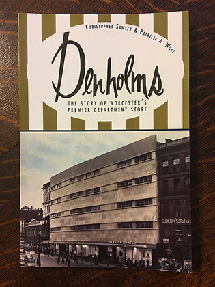 Denholm's: The Story of Worcester's Premier Department Store