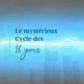 Le mystérieux Cycle des 18 jours