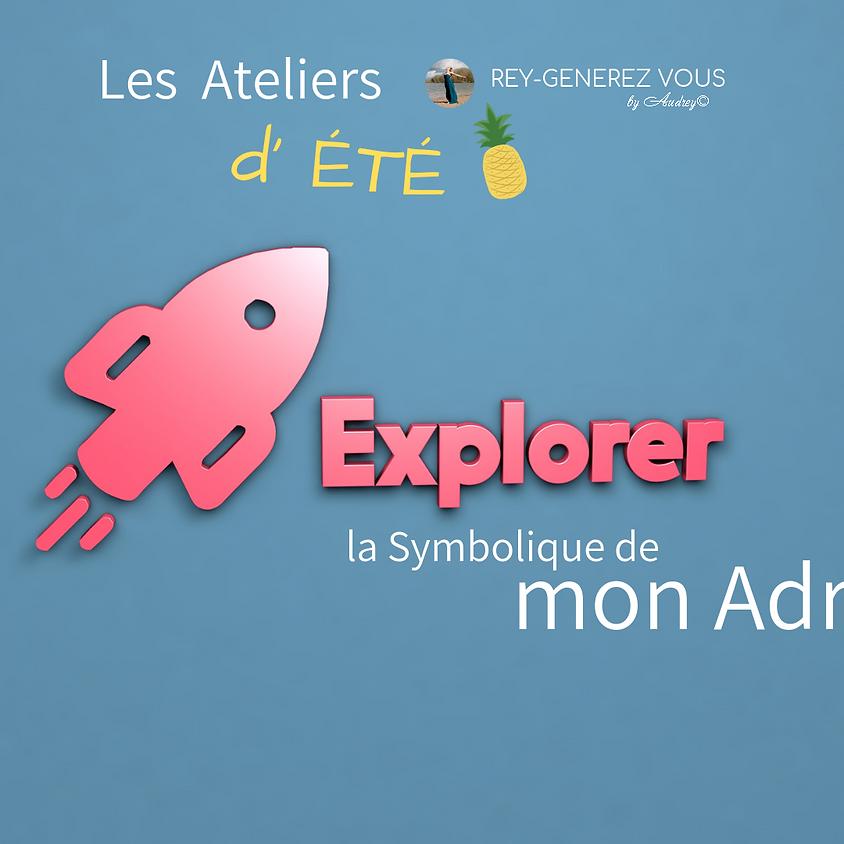 ATELIER D'ETE - Explorer la symbolique de mon Adresse