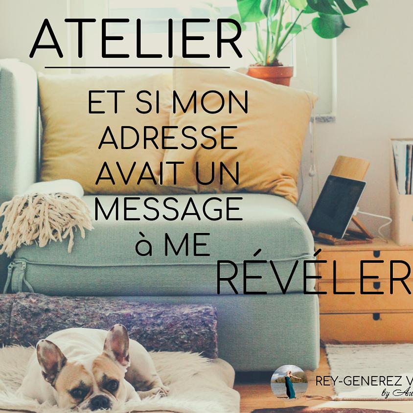 ATELIER - Et si mon adresse avait un message à me révéler ?