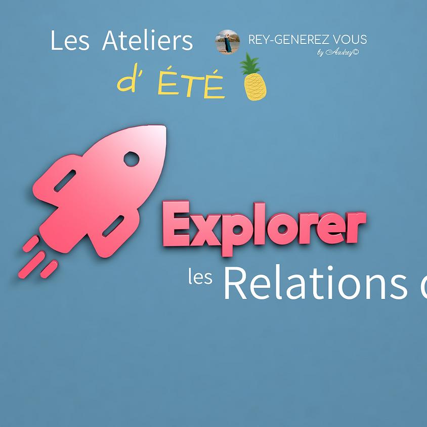 ATELIER D'ETE - Explorer les Relations d'âmes