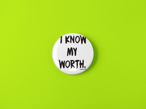 I KNOW MY WORTH   BUTTON