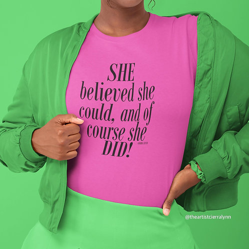 PINK  SHE NEON BELIEVED SHE COULD TEE  UNISEX  FIT TEE
